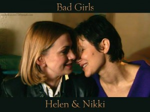 Helen and Nikki, Bad Girls